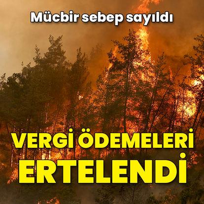 Yangın bölgelerinde ödemeler ertelendi
