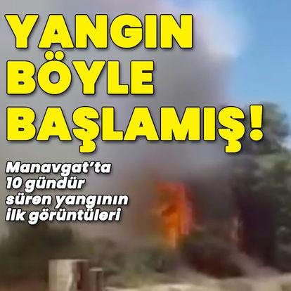 Manavgat'taki yangın böyle başlamış