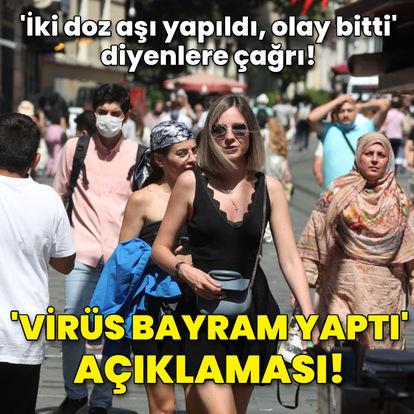 'Virüs bayram yaptı' açıklaması!