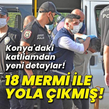 Konya'daki katliamdan yeni detaylar!