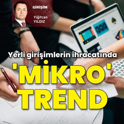 Girişimlerin ihracatında 'mikro' trend