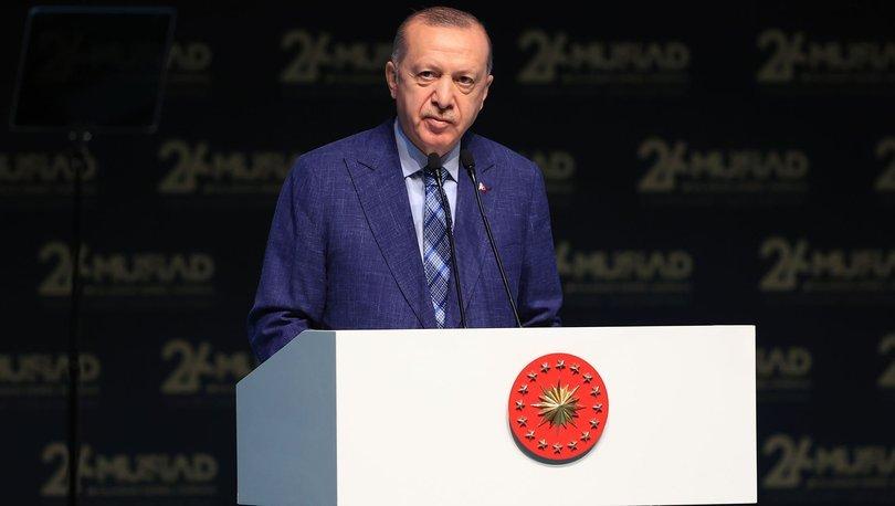 SON DAKİKA! Cumhurbaşkanı Erdoğan, MÜSİAD Olağan Genel Kurulu'nda konuşuyor