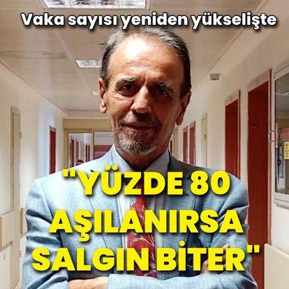 Prof. Dr. Mehmet Ceyhan: Halkın yüzde 80'i aşılanırsa salgın biter