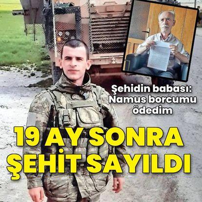 Hayatını kaybeden asker 19 ay sonra şehit sayıldı