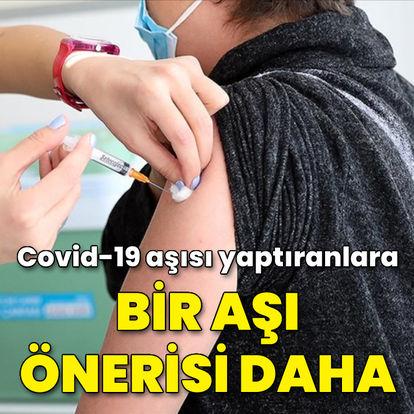 Covid-19 aşısı yaptıranlara bir aşı önerisi daha!
