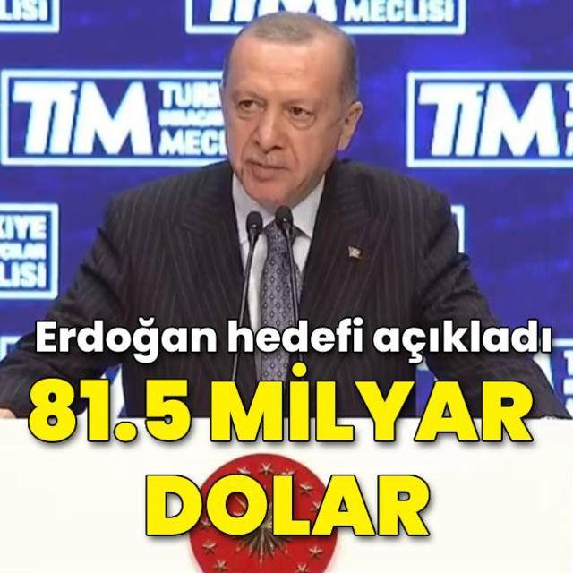 Cumhurbaşkanı Erdoğan ihracat hedefini açıkladı