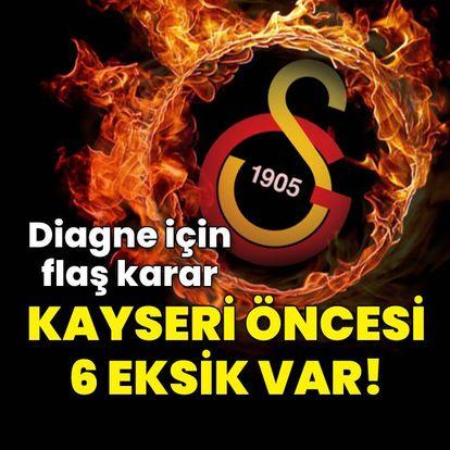 Galatasaray'da Kayserispor öncesi 6 eksik!