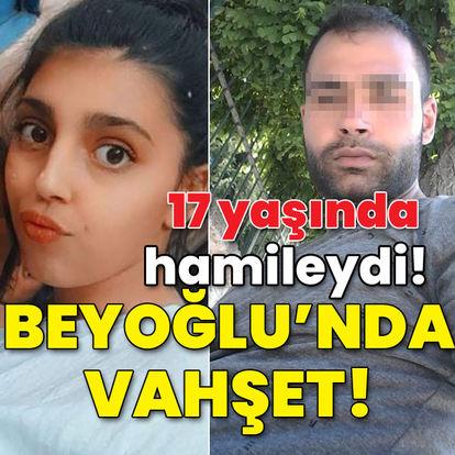 17 yaşında hamileydi! Beyoğlu'nda vahşet!