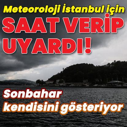 Meteoroloji'den İstanbul dahil 3 il için yeni uyarı!