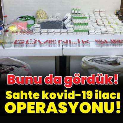 Sahte Kovid-19 ilacı üretenlere operasyon!