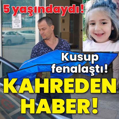 Esma Nur 5 yaşındaydı! Kustu! Sonrası korkunç!