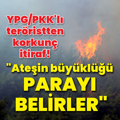 YPG/PKK'lı teröristten korkunç itiraf!
