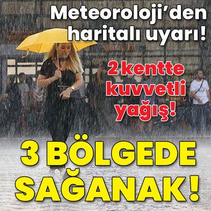 Meteoroloji'den haritalı uyarı! 3 bölgede sağanak!