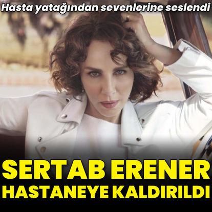 Sertab Erener hastaneye kaldırıldı! Sertab Erener'in son durumu... - Magazin haberleri