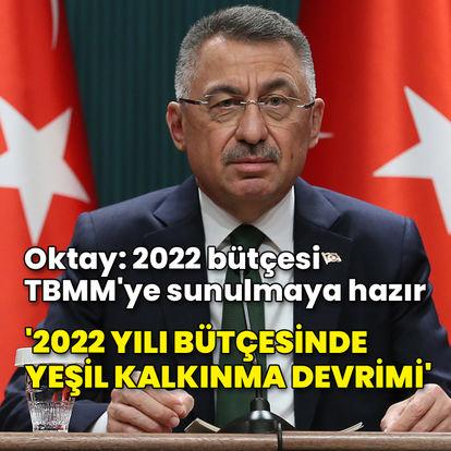 '2022 bütçesi TBMM'ye sunulmaya hazır'