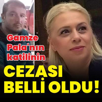 Gamze Pala'nın katilinin cezası açıklandı!