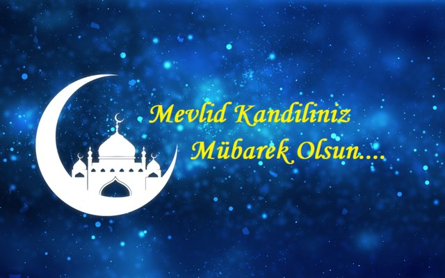 Congratulations on your Mevlid Kandil.
