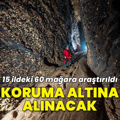 15 ildeki 60 mağara araştırıldı! Koruma altına alınacak