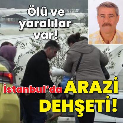 Ölü ve yaralılar var! İstanbul'da arazi dehşeti!