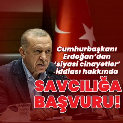 Cumhurbaşkanı Erdoğan avukatı aracılığıyla savcılığa başvurdu