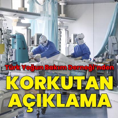 Türk Yoğun Bakım Derneği'nden korkutan açıklama!
