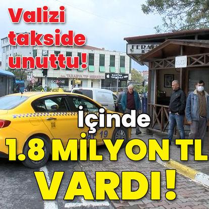 Valizi takside unuttu! İçinde 1.8 milyon TL vardı!