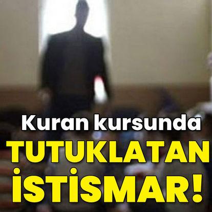 Kuran kursunda tutuklatan istismar!