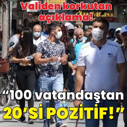 Validen korkutan açıklama! 100 vatandaştan 20'si pozitif!