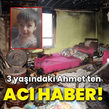 3 yaşındaki bebek sobadan çıkan yangında hayatını kaybetti