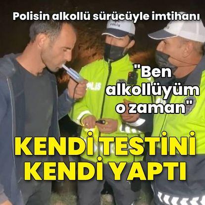 Polisin alkollü şahısla imtihanı