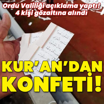 Kur'an'dan konfeti! 4 gözaltı