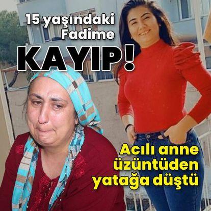 15 yaşındaki Fadime ile arkadaşı kayıp!