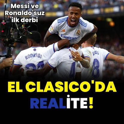 El Clasico'da 'Real'ite!