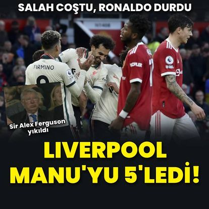 Liverpool, ManU'yu 5'ledi!