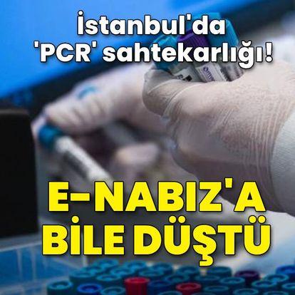 İstanbul'da PCR testi sahtekarlığı