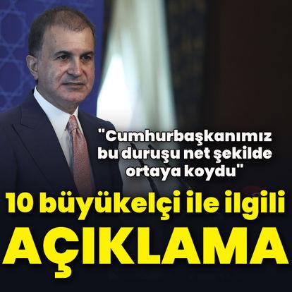 AK Parti Sözcüsü Çelik'ten büyükelçilerle ilgili açıklama