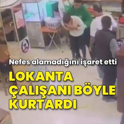 Lokanta çalışanı müşterisini böyle kurtardı