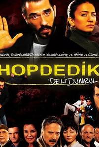 Hop Dedik: Deli Dumrul