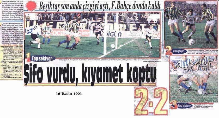 Top çizgiyi geçti mi, geçmedi mi? tartışması\n\n\nEzeli rakiplerin 16 Kasım 1991 tarihindeki maçı, beraberinde uzun yıllar süren bir tartışmaya yol açtı.\n\nFenerbahçe Stadı'da 2-2 biten lig maçının 87. dakikasında Beşiktaş'ın Mehmet Özdilek ile attığı beraberlik golünde topun gol çizgisini geçip geçmediği kamuoyunda uzun süren tartışmalara neden oldu.\n\nMehmet Özdilek'in kaleye gönderdiği topu Fenerbahçeli Semih Yuvakuran, kale çizgisinde çevirmişti. Karşılaşmanın hakemi Ahmet Çakar, yardımcısı Çetin Oytuner ile birlikte ''gol'' kararı verirken, Fenerbahçeli futbolcular ve teknik heyetin uzun süren itirazları sonucu değiştirmedi.\n\nMaçın 17 yıl sonrasında yayıncı kuruluş Lig TV'nin programında pozisyon masaya yatırılmış ve ''piero'' adlı aygıtın ölçümlerine göre topun 4 santimetre çizgiyi geçtiği tespit edilerek, tartışmalara son nokta konmuştu.