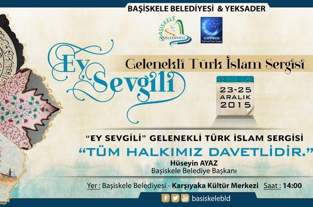 """BAŞİSKELE'DE """"EY SEVGİLİ"""" SERGİSİ"""