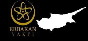 """Erbakan Vakfı Erzurum Temsilciliğinden """"Kıbrıs"""" açıklaması"""