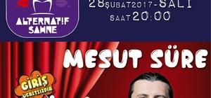 Alternatif Sahne'ye Mesut Süre konuk olacak