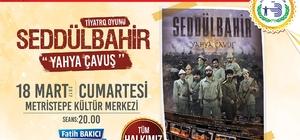"""""""Seddülbahir Yahya Çavuş"""" adlı tiyatro oyunu Bozüyük'te sahnelenecek"""