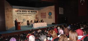 """""""Geçmişten Günümüze Ortadoğu ve Mardin Uluslararası Sempozyumu"""" başladı"""