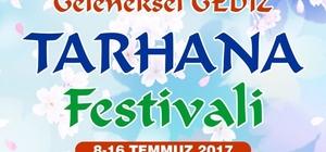 Gediz tarhana festivali 8-16 Temmuz 2017 tarihlerinde yapılacak