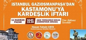 Gaziosmanpaşa Belediyesi'nden Kastamonu'ya kardeşlik iftarı