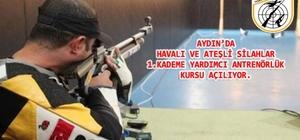 Aydın'da havalı ve ateşli silahlar antrenörlük kursu açılıyor