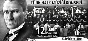 Atatürk'ün sevdiği türküler seslendirilecek