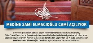 Talas'ta Medine-Sami Elmacıoğlu Camii açılacak