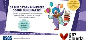 Esas 67 Burda AVM'den miniklere unutulmaz doğum günü